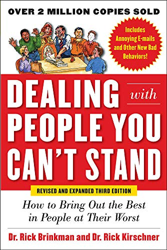 Dealing with People You Can't Stand, Revised and Expanded Third Edition: How to Bring Out the Best in People at Their Wo