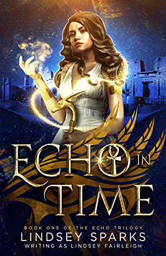 Featured Fantasy: Echo in Time (Echo Trilogy) by Lindsey Sparks