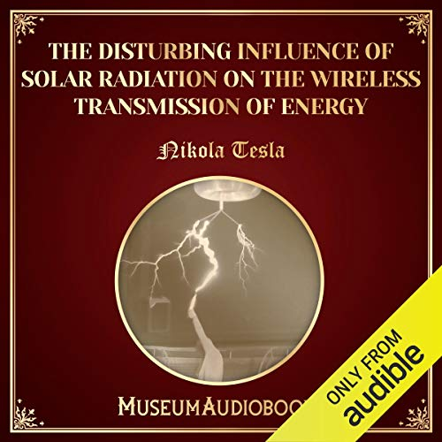 The Disturbing Influence of Solar Radiation on the Wireless Transmission of Energy  By  cover art