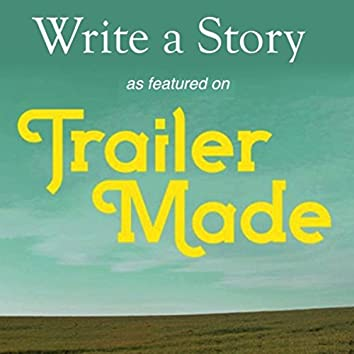 Write a Story (As Featured on Trailer Made)