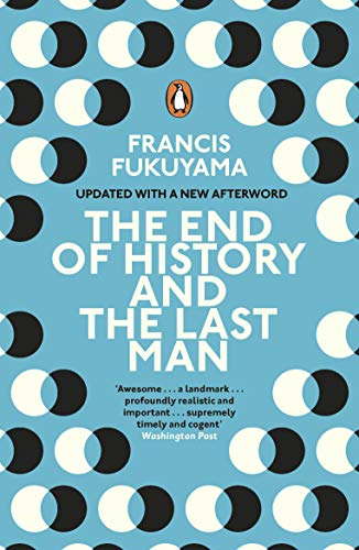 The End of History and the Last Man: Francis Fukuyama