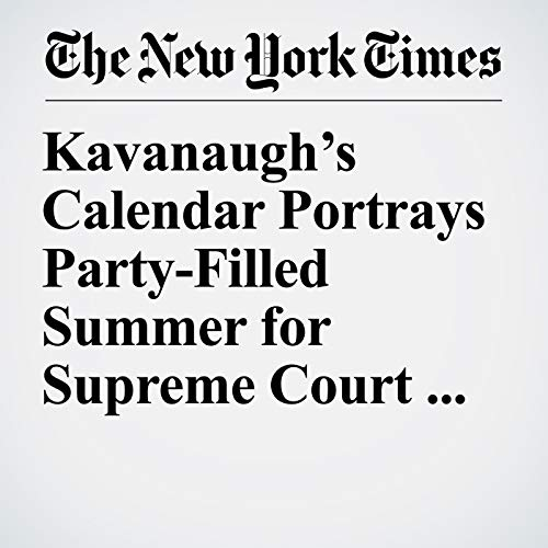 Kavanaugh's Calendar Portrays Party-Filled Summer for Supreme Court Nominee copertina