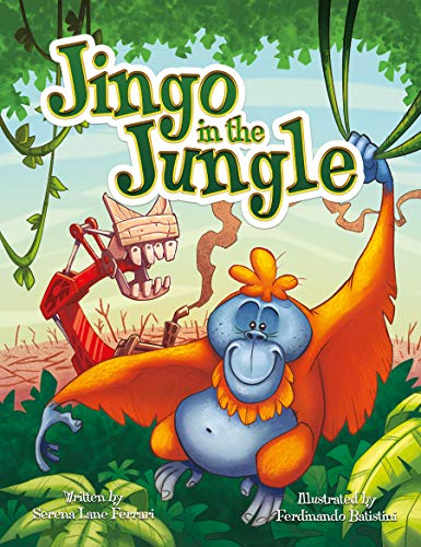 Jingo in the Jungle: Saving the Jewels of the Earth (Save The Planet Books) by [Serena Lane Ferrari, Ferdinando Batistini]