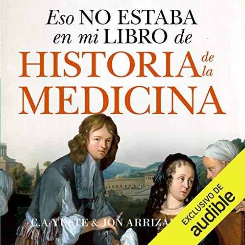 Eso no estaba en mi libro de Historia de la Medicina [That Was Not in My History of Medicine Book]