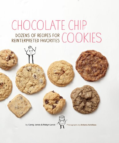 Chocolate Chip Cookies: Dozens of Recipes for Reinterpreted Favorites (English Edition)