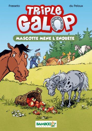 Triple galop - poche tome 01 - Mascotte mène l'enquête: Mascotte mène l'enquête