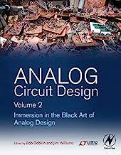 Analog Circuit Design, Volume 2: Immersion in the Black Art of Analog Design