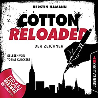 Der Zeichner     Cotton Reloaded 33              Autor:                                                                                                                                 Kerstin Hamann                               Sprecher:                                                                                                                                 Tobias Kluckert                      Spieldauer: 3 Std. und 17 Min.     58 Bewertungen     Gesamt 4,5