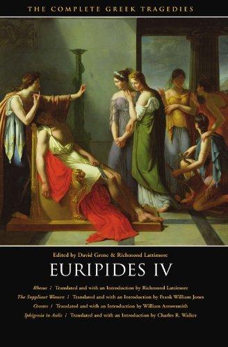 Euripides IV: Rhesus / The Suppliant Women / Orestes / Iphigenia in Aulis (The Complete Greek Tragedies)