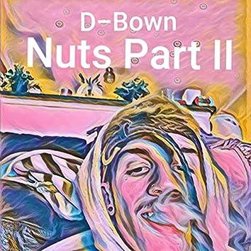 Nuts, Pt. 2