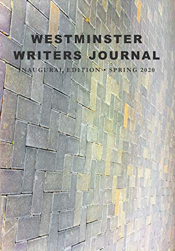 Westminster Writers Journal: Spring 2020 Edition (English Edition)