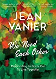 We Need Each Other: Responding to God's Call to Live Together (Volume 1)
