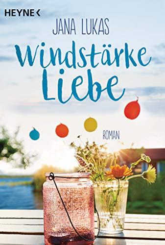 Windstärke Liebe: Roman