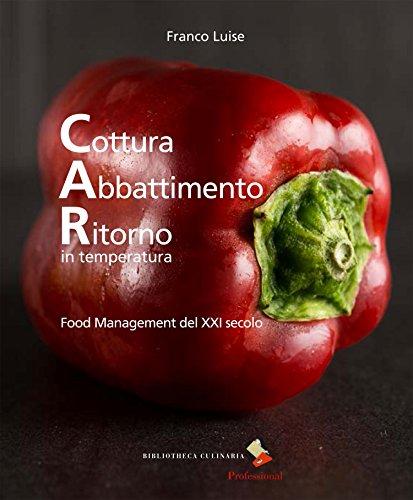 Cottura abbattimento ritorno in temperatura. Food management del XXI secolo