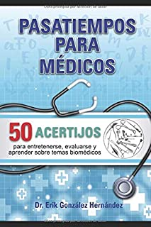 Pasatiempos para médicos: 50 acertijos para entretenerse, evaluarse y aprender sobre temas...