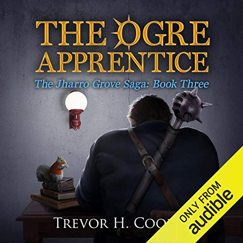 The Ogre Apprentice Audiobook By Trevor H. Cooley cover art