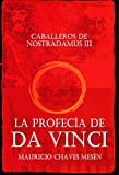 Caballeros de Nostradamus III. La Profecía de Da Vinci (La Saga del Apocalipsis nº 3)