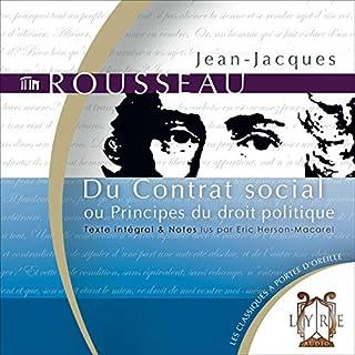 Du Contrat social - ou Principes du droit politique                   De :                                                                                                                                 Jean-Jacques Rousseau                               Lu par :                                                                                                                                 Éric Herson-Macarel                      Durée : 5 h et 30 min     3 notations     Global 4,3
