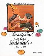 Le conte chaud et doux des chaudoudoux de Claude Steiner