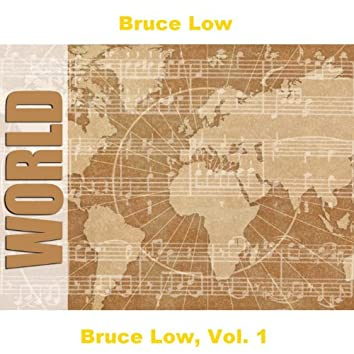 Bruce Low, Vol. 1