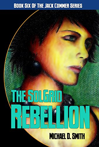 Book: The Solgrid Rebellion by Michael D. Smith
