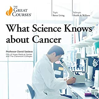 What Science Knows About Cancer                   Written by:                                                                                                                                 David Sadava,                                                                                        The Great Courses                               Narrated by:                                                                                                                                 David Sadava                      Length: 12 hrs and 27 mins     1 rating     Overall 5.0