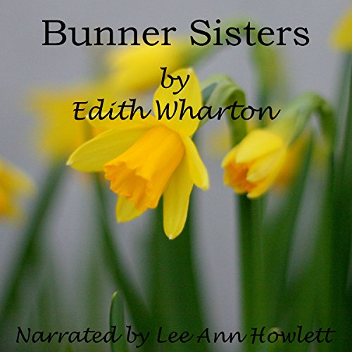 Bunner Sisters Audiobook By Edith Wharton cover art