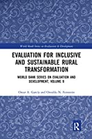 Evaluation for Inclusive and Sustainable Rural Transformation: World Bank Series on Evaluation and Development, Volume 9