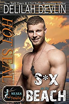 Hot SEAL, S*x on the Beach (SEALs in Paradise) by [Delilah Devlin, Paradise Authors]