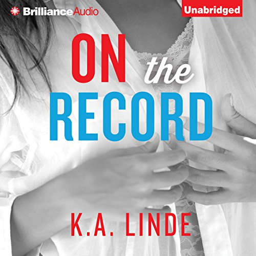 On the Record     The Record, Book 2              By:                                                                                                                                 K. A. Linde                               Narrated by:                                                                                                                                 Natalie Ross                      Length: 11 hrs and 8 mins     7 ratings     Overall 4.4
