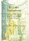 Ecclesia triumphans. Architettura religiosa del barocco siciliano attraverso i disegni di progetto, XVII-XVIII secolo