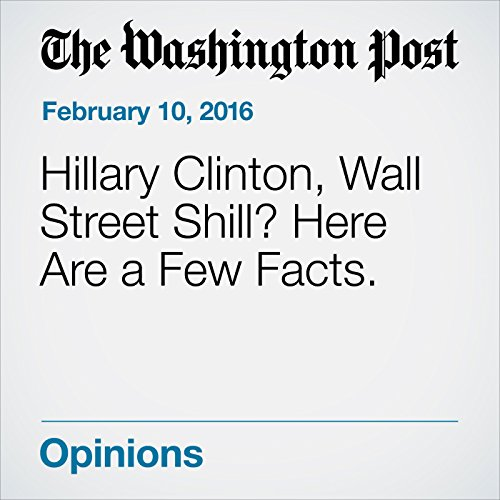 Hillary Clinton, Wall Street Shill? Here Are a Few Facts. audiobook cover art
