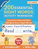 200 Essential Sight Words for Kids Learning to Write and Read: Activity Workbook to Learn, Trace & Practice 200 High Frequency Sight Words