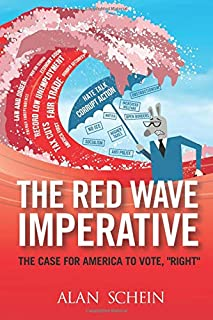 Red Wave Imperative: The Case For America  To Vote,
