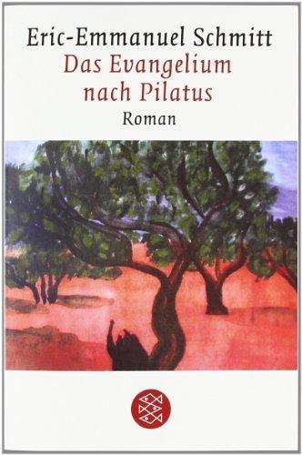 Das Evangelium nach Pilatus von Schmitt. Eric-Emmanuel (2012) Taschenbuch