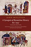 A Synopsis of Byzantine History, 811-1057: Translation and Notes - John Skylitzes