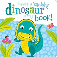 There's a Dinosaur in My Book! (Squishy in My Book)