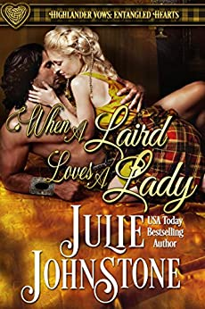 When a Laird Loves a Lady (Highlander Vows- Entangled Hearts Book 1) by [Julie Johnstone]