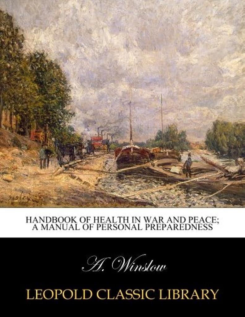 マーガレットミッチェル放つ禁じるHandbook of health in war and peace; a manual of personal preparedness