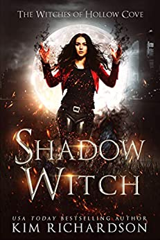Shadow Witch (The Witches of Hollow Cove Book 1) by [Kim Richardson]