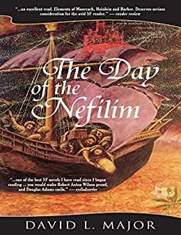 The Day of the Nefilim by [David L. Major]