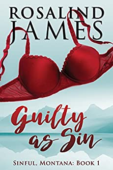 Guilty as Sin (Sinful, Montana Book 1) by [Rosalind James]