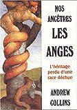 Nos ancêtres les anges - L'héritage d'une race déchue