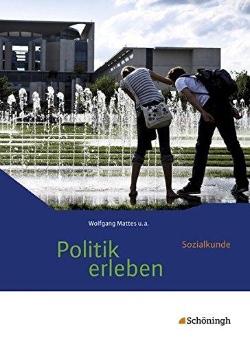 Politik erleben - Sozialkunde - Stammausgabe: Schülerband: Aktualisierte Auflage 2016