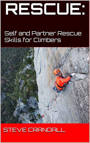 RESCUE: Self and Partner Rescue Skills for Climbers (English Edition)