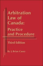arbitration law of canada practice and procedure