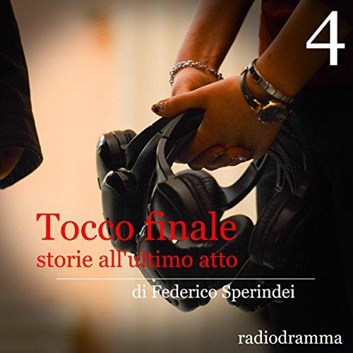 Storie all'ultimo atto (Tocco finale 4)  Audiolibri