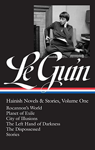 Ursula K. Le Guin: Hainish Novels and Stories Vol. 1 (LOA #296): Rocannon's World / Planet of Exile / City of Illusions / The Left Hand of Darkness / The Dispossessed / stories