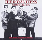 The Royal Teens - Short Shorts by ROYAL TEENS (1994-08-30)