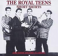 The Royal Teens - Short Shorts by ROYAL TEENS (1994-08-30)